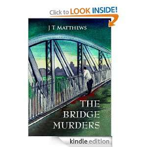 The Bridge Murders J T Matthews, Norman Taylor  Kindle